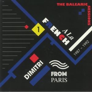 A LA FRENCH 1987-1992 THE BALEARIC SESSIONS PART 1
