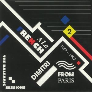 A LA FRENCH 1987-1992 THE BALEARIC SESSIONS PART 2