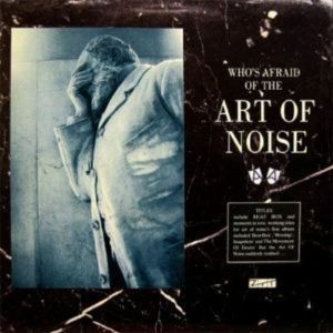 WHO'S AFRAID OF THE ART OF NOISE/WHO'S AFRAID OF GOODBYE? RSD2021