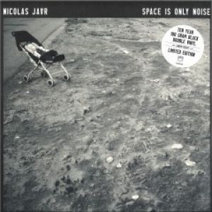 SPACE IS ONLY NOISE (TEN YEAR EDITION)