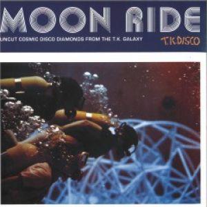 MOON RIDE UNCUT COSMIC DISCO DIAMONDS FROM TK GALAXY
